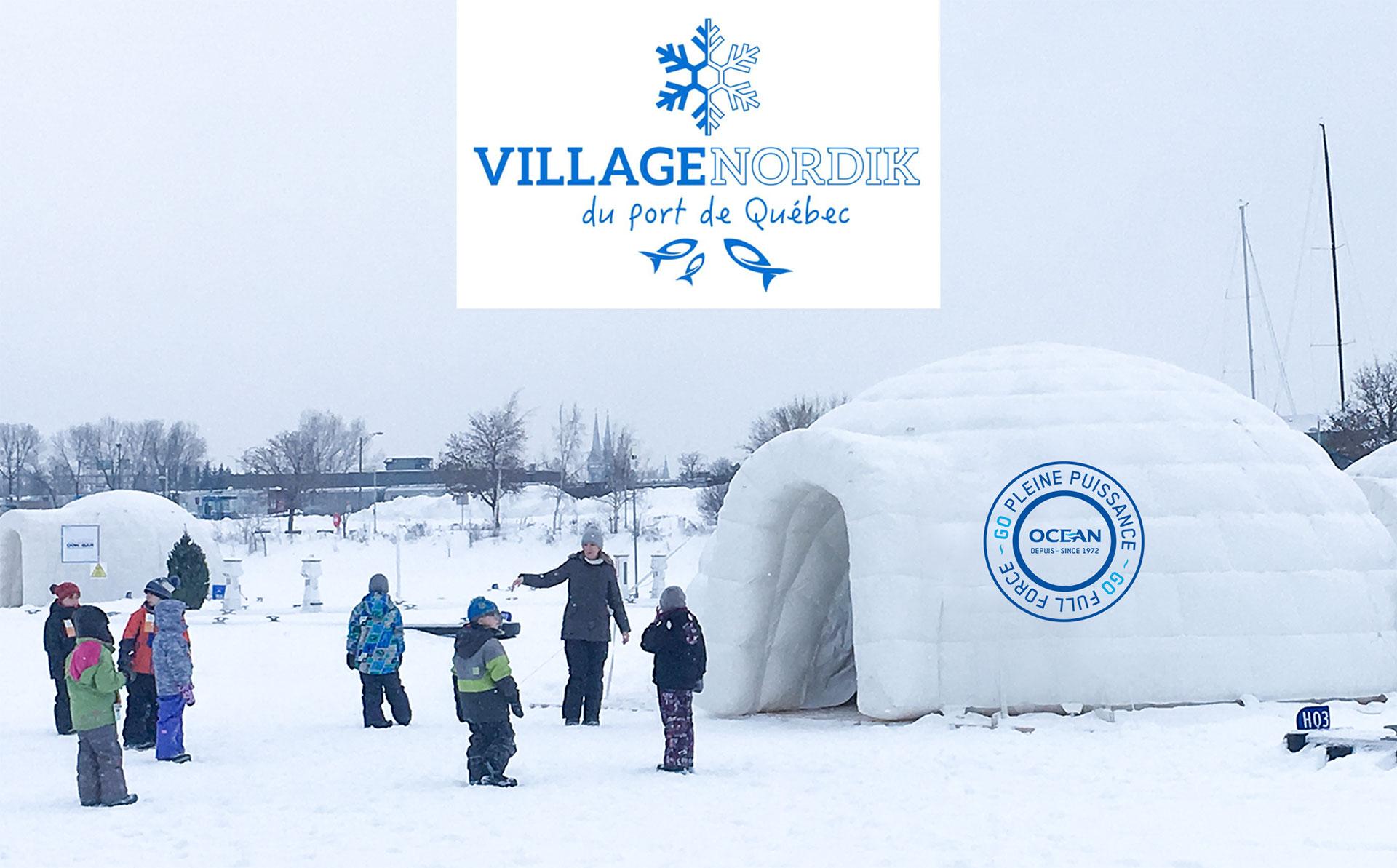 Ocean is a sponsor of the Village Nordik du Port de Québec