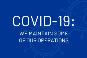 COVID-19: We maintain some of our operations