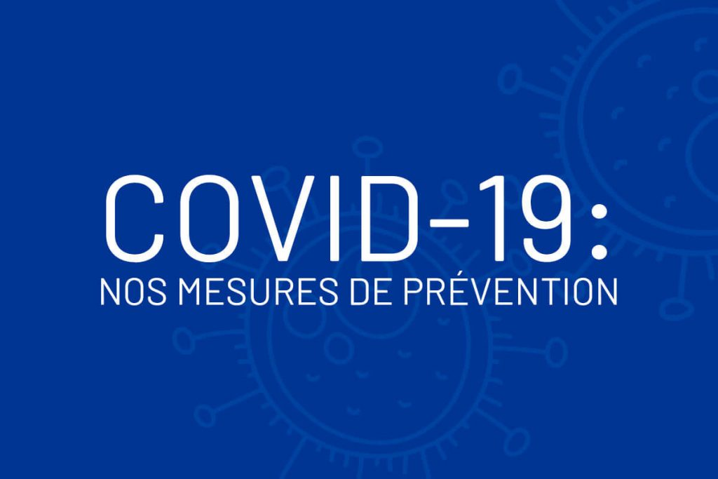 COVID-19: nos mesures de prévention